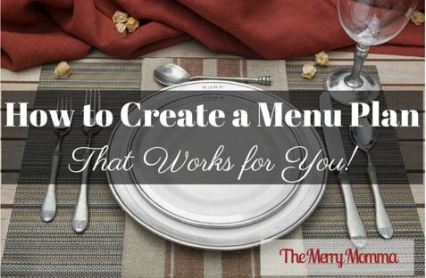 How to Create a Menu Plan That Works For You!