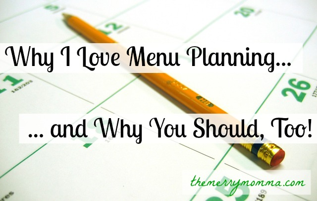 Why I Love Menu Planning
