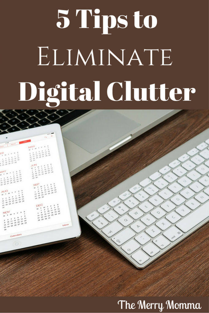 5 Tips to Eliminate Digital Clutter