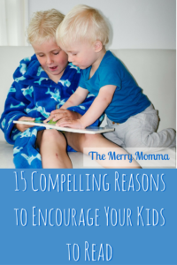 15 Compelling Reasons to Encourage Your Kids to Read