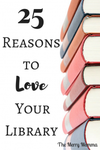 25 Reasons to Love Your Library