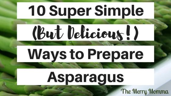 10 Super Simple Ways to Prepare Asparagus