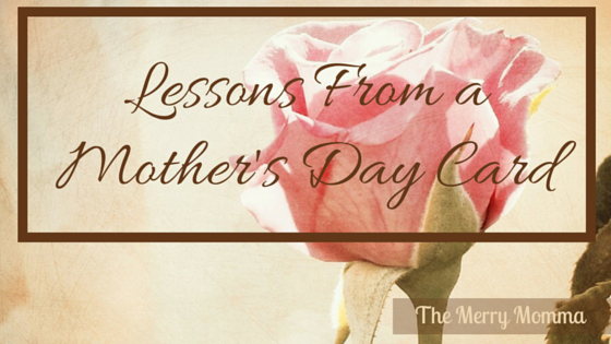 Lessons From a Mother's Day Card: Becoming a Dependable Wife