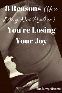 PIN 8 Reasons You're Losing Your Joy