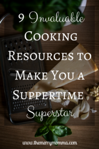 9 Invaluable Cooking Resources to Make You a Suppertime Superstar