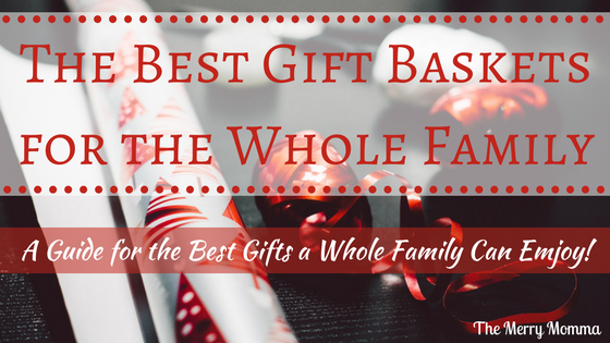 The Best Gift Baskets for the Whole Family