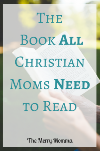 The Book ALL Christian Moms NEED to Read