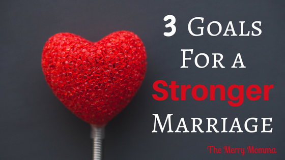 February Mini Goals: 3 Goals for a Stronger Marriage
