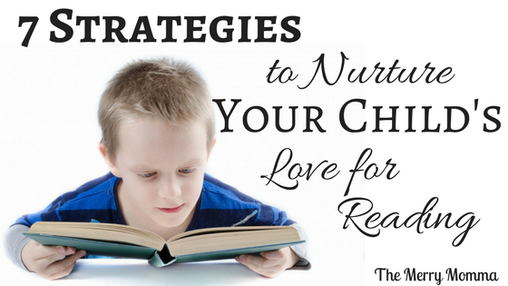 7 Strategies to Nurture Your Child's Love for Reading