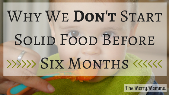 Why We Don't Start Solid Food Before Six Months