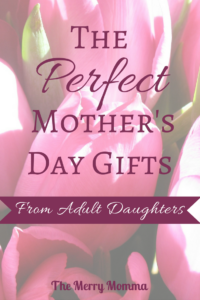 The Perfect Mother's Day Gifts From Adult Daughters