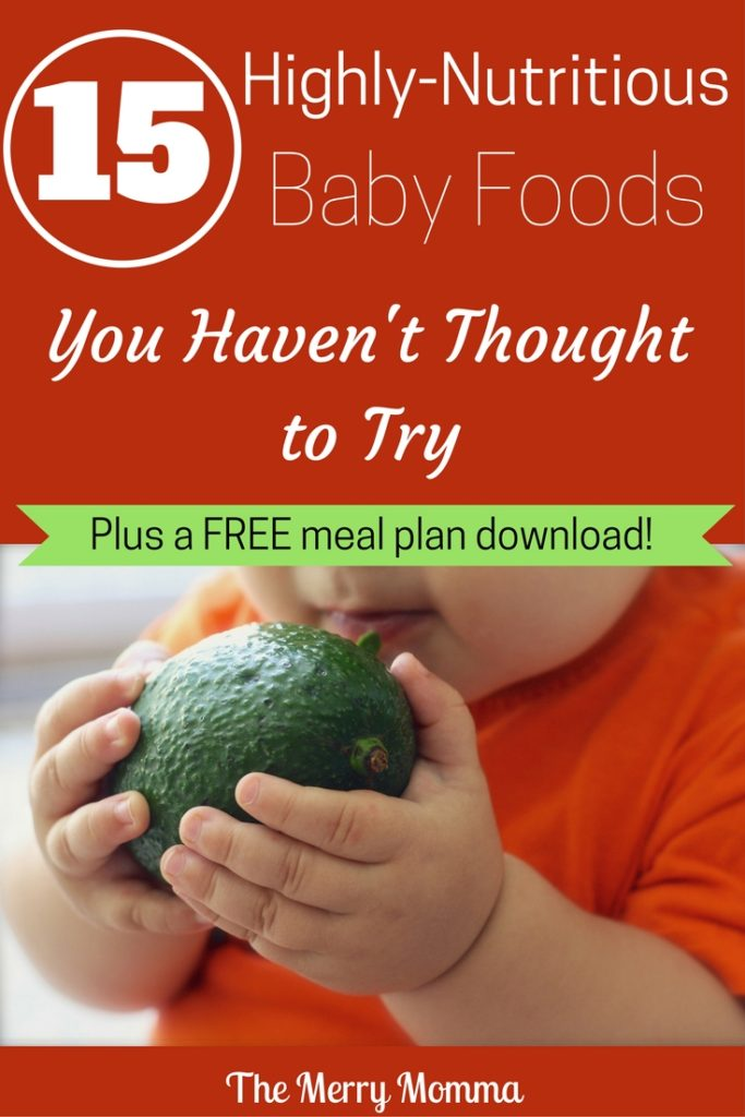 15 Highly-Nutritious Baby Foods You Haven't Thought to Try