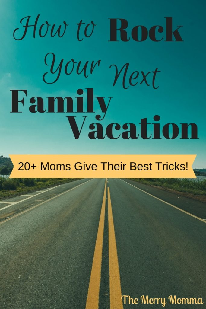 How to Rock Your Next Family Vacation - Traveling With Kids