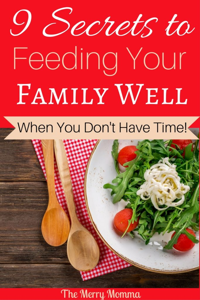 9 Secrets to Your Family Well When You Don't Have Time