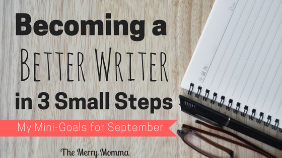 Becoming a Better Writer in 3 Small Steps