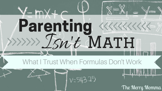 Parenting Isn't Math: What I Trust When Formulas Don't Work