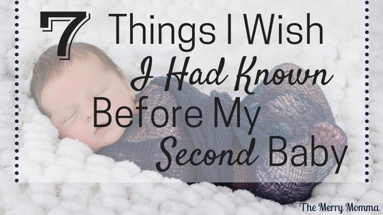 7 Things I Wish I Had Known Before My Second Baby