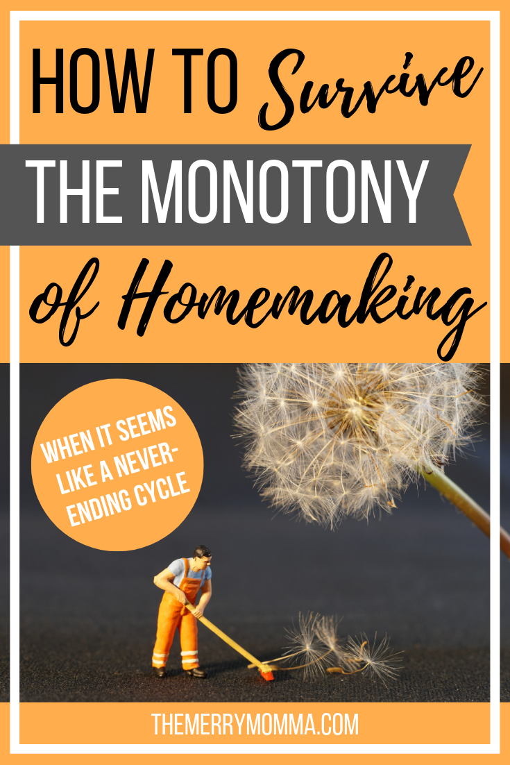 You love your family -- that's a given. But have you ever felt trapped in the endless cycles of taking care of your home? Homemaking can be a rich, rewarding role but it can also be extremely monotonous at times. Here are 7 ways to survive the monotony and renew your passion.