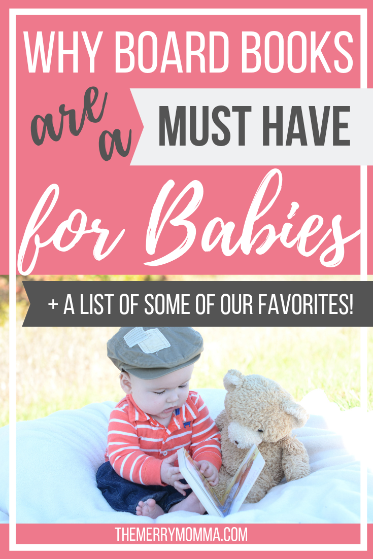 Board books are a must-have for babies, and here's why! (Plus, find a list of some of our top favorite board books we've read together!)