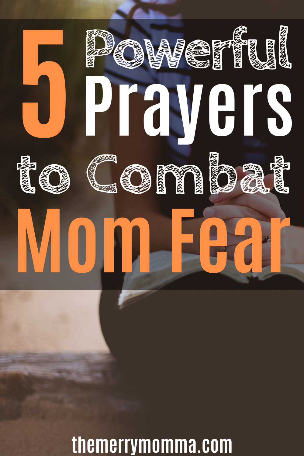5 Powerful Prayers to Combat Mom Fear