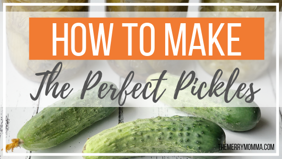 How to Make the Perfect Pickles