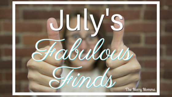 My favorite tips, recipes, and resources in July!