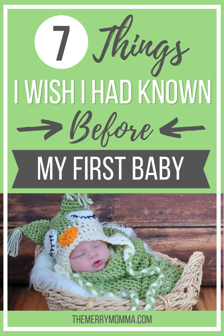 Are you expecting your first baby? Wondering what to expect? Here are 7 things I wish someone had told me before my first baby.