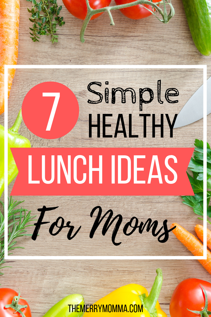 Do you often make sure your kids have a delicious, nutritious lunch but then scrounge for yourself? Here are 7 simple healthy lunch ideas for moms!