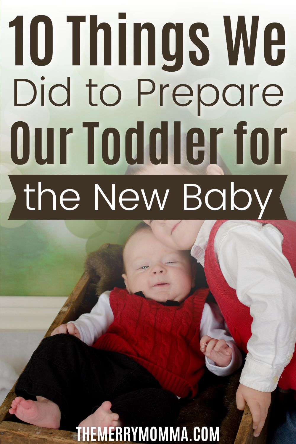 How We Prepared Our Toddler for the New Baby | The Merry Momma