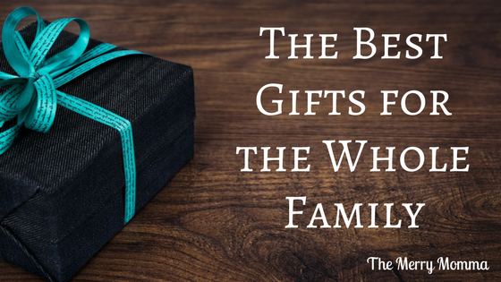 The Best Gifts for the Whole Family
