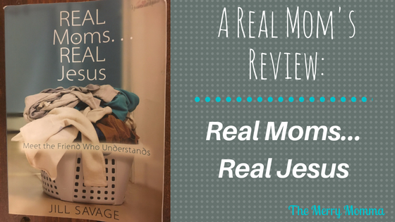 Real Moms…Real Jesus: A Real Mom's Review