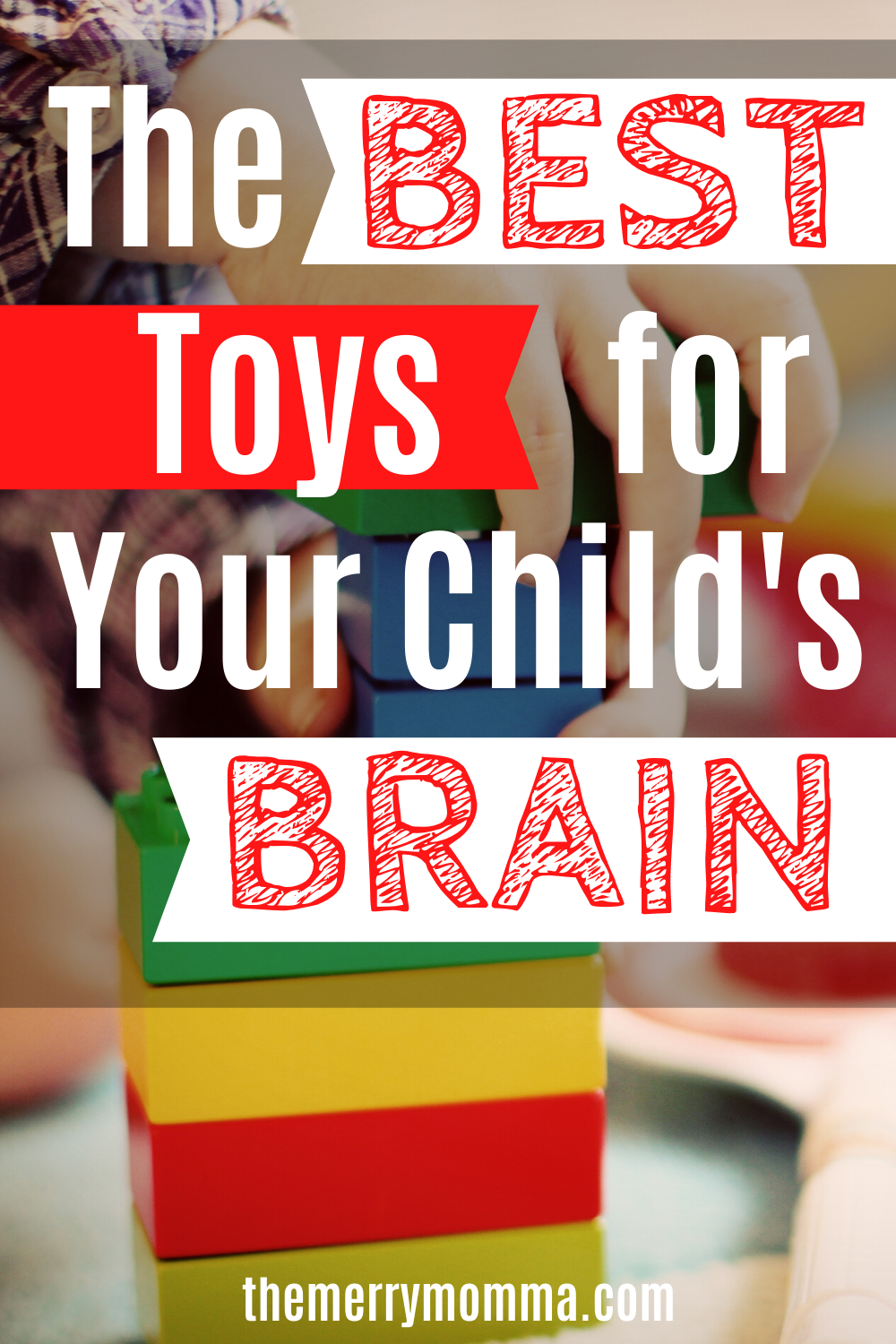 The Best Toys for Your Child's Brain Development