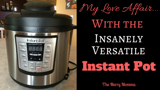 My Love Affair with the Insanely Versatile Instant Pot