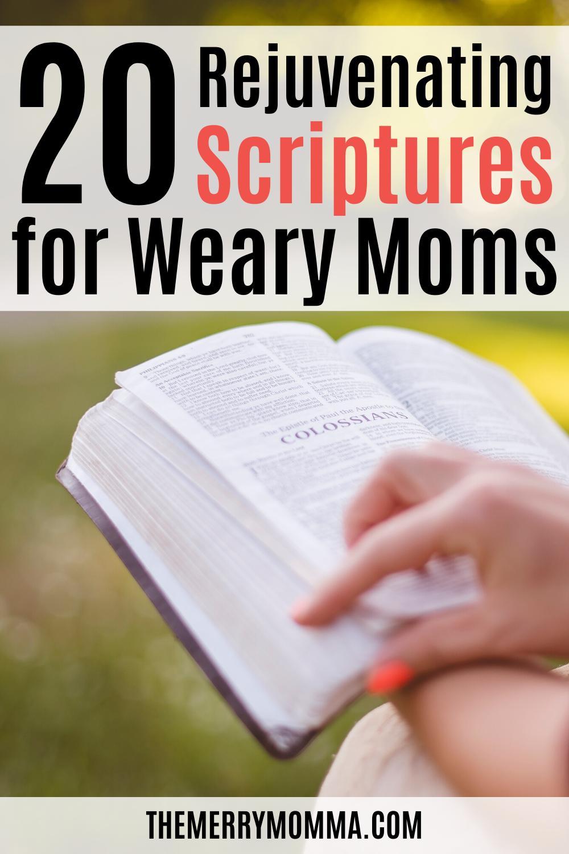 20 Rejuvenating Scriptures for Weary Moms