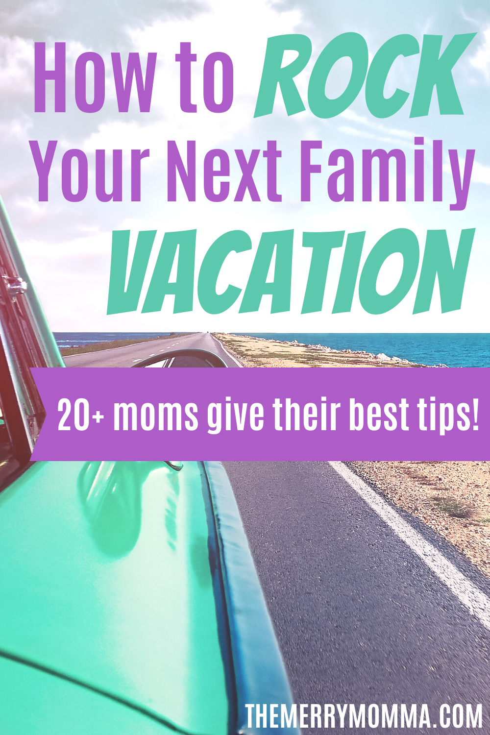 How to Rock Your Next Family Vacation