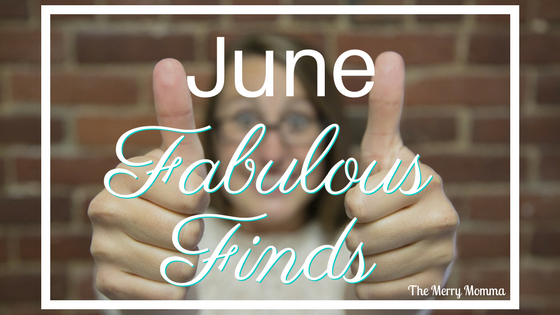 My Fabulous Finds in June