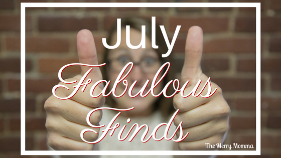 July Fabulous Finds