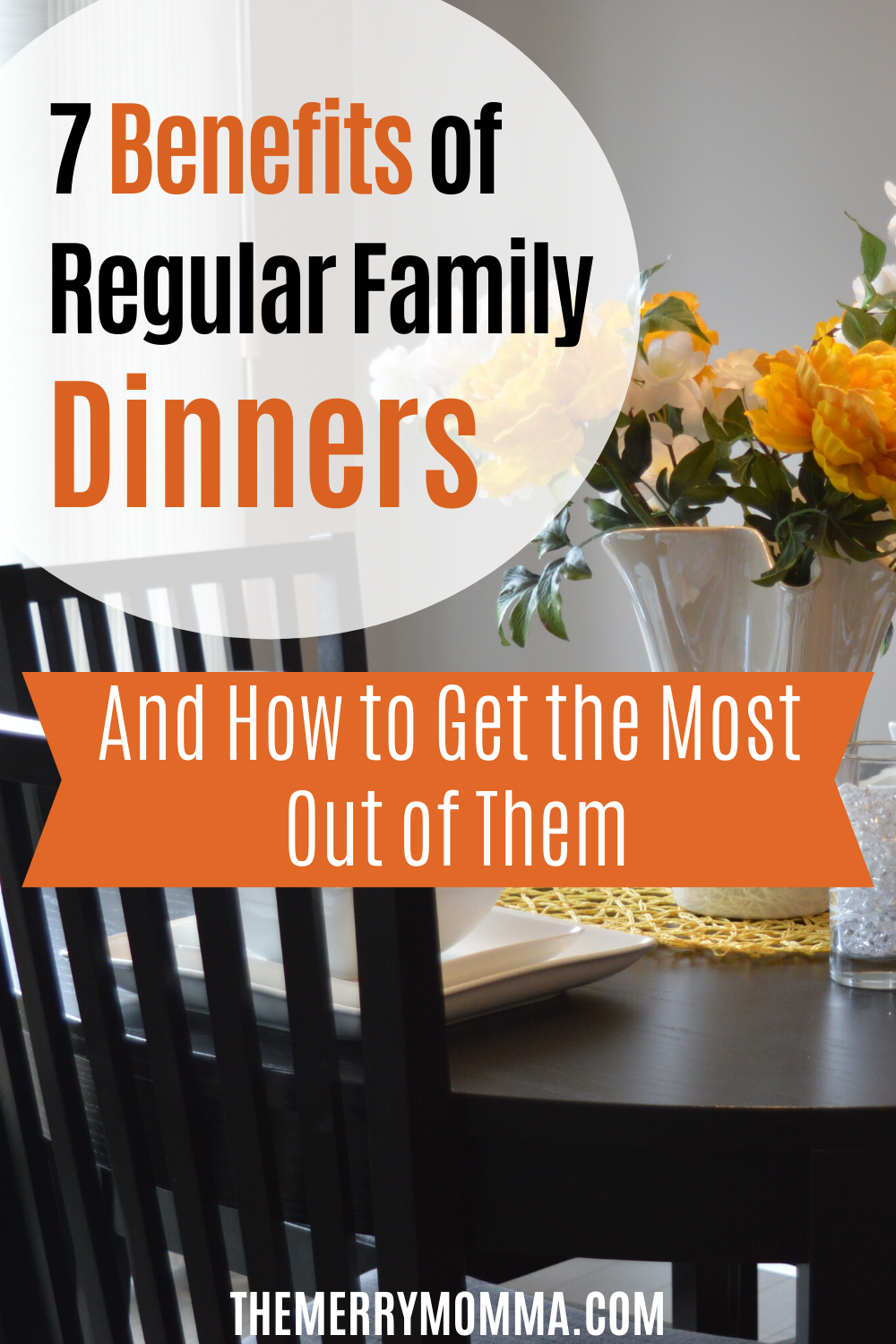 7 Benefits of Regular Family Dinners