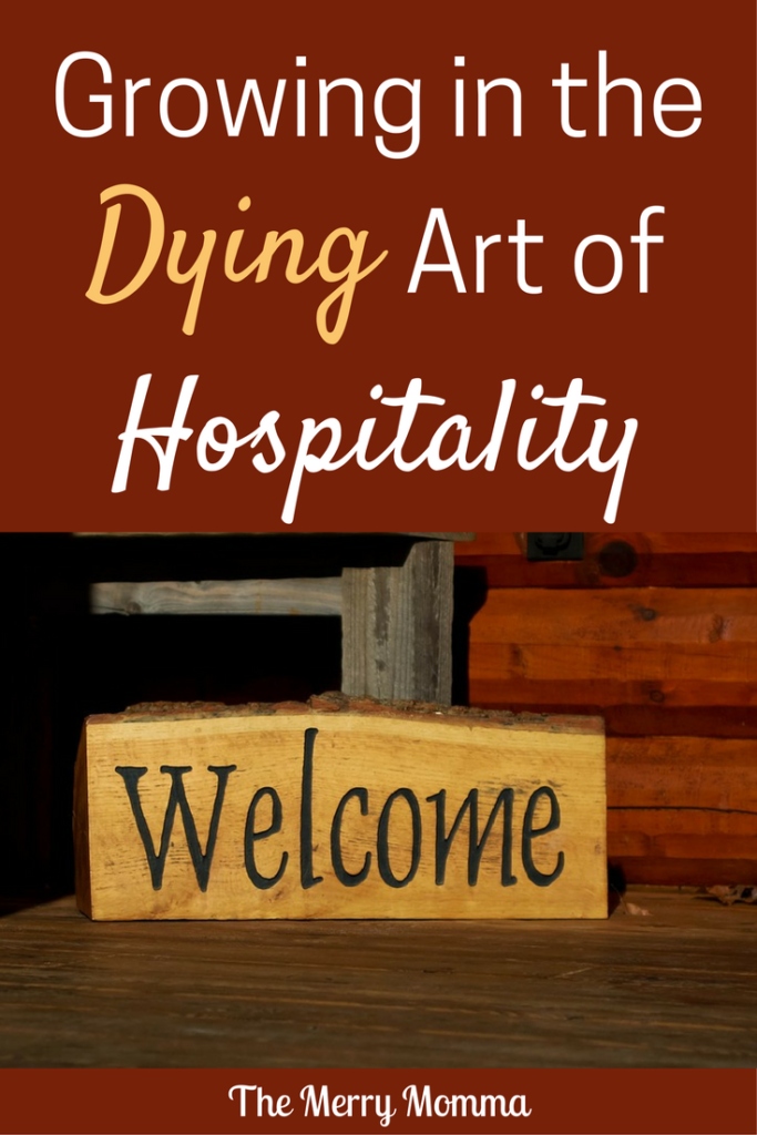 Growing in the Dying Art of Hospitality