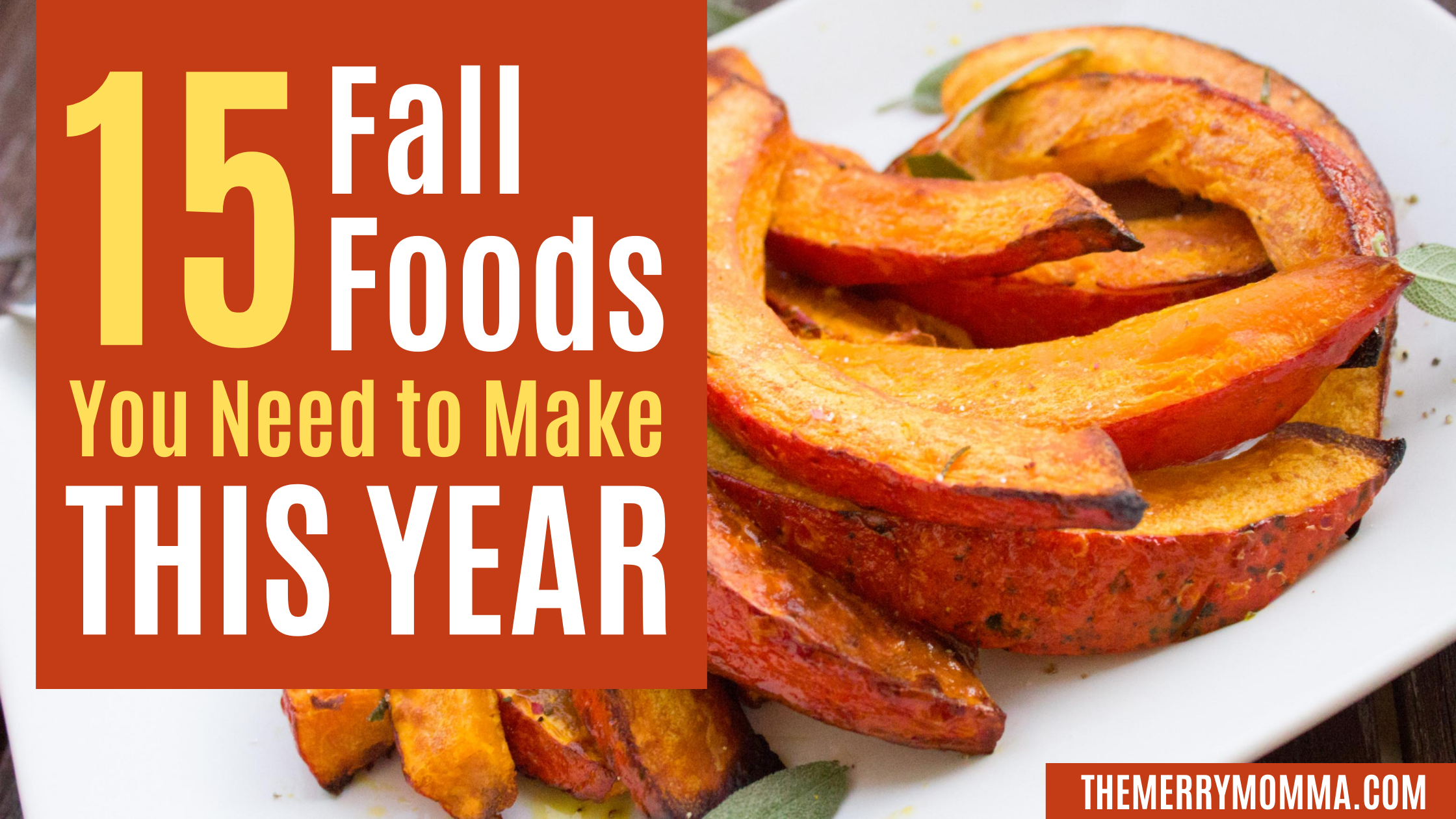15 Fall Foods You Need to Make This Year | The Merry Momma
