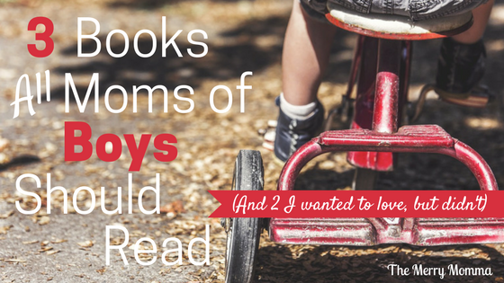 3 Books All Moms of Boys Should Read