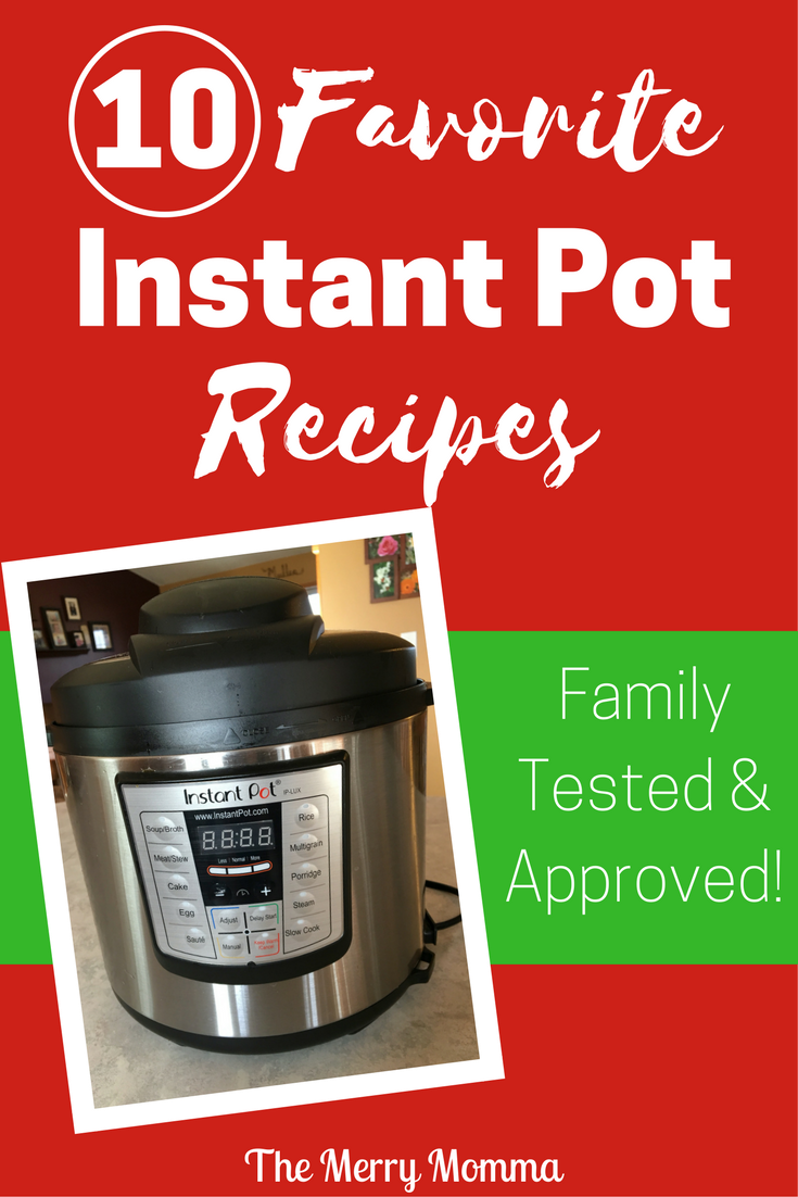 10 Favorite Instant Pot Recipes