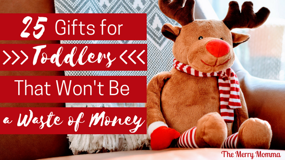 25 Gifts for Toddlers That Won't Be a Waste of Money