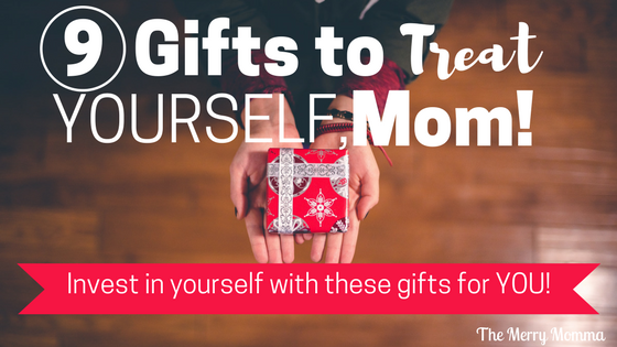9 Gifts to Treat Yourself, Mom