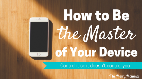 How to Be the Master of Your Device