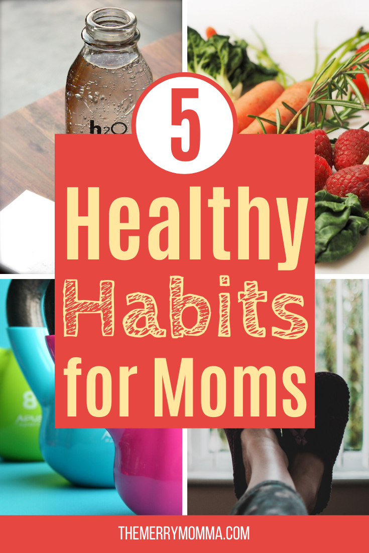 5 Key Healthy Habits for Moms