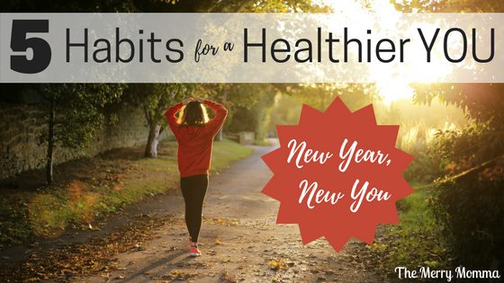5 Habits for a Healthier You