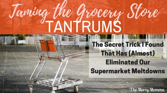 Taming the Grocery Store Tantrums