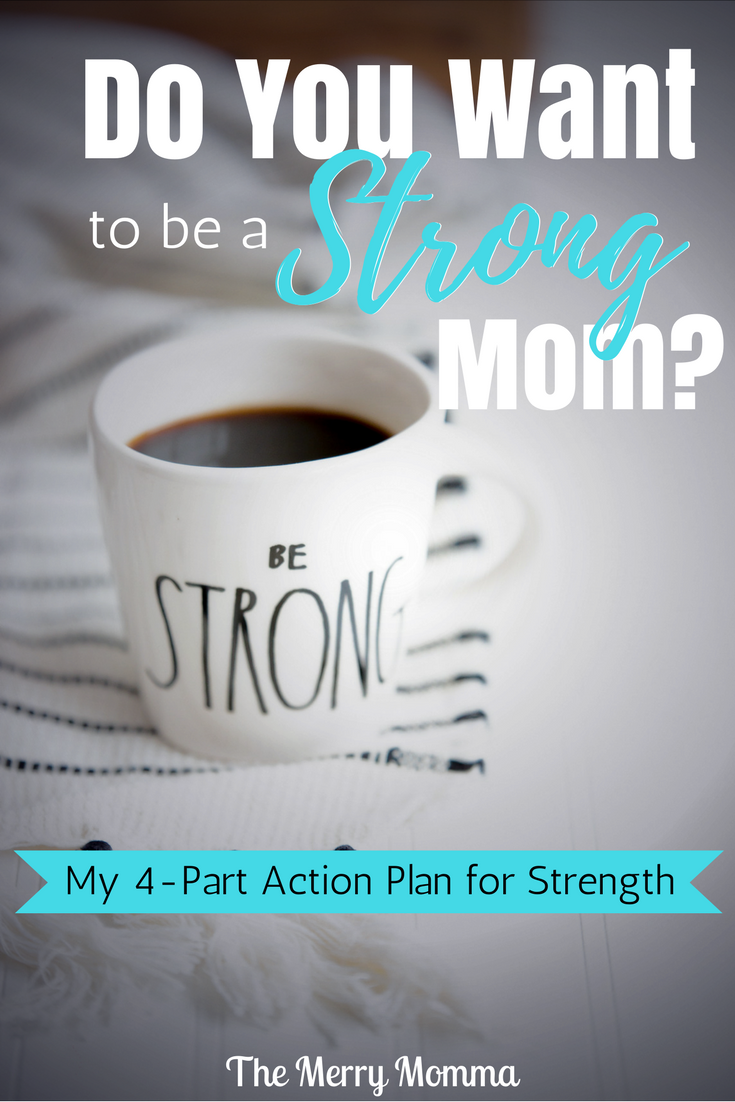 Do You Want to be a Strong Mom?