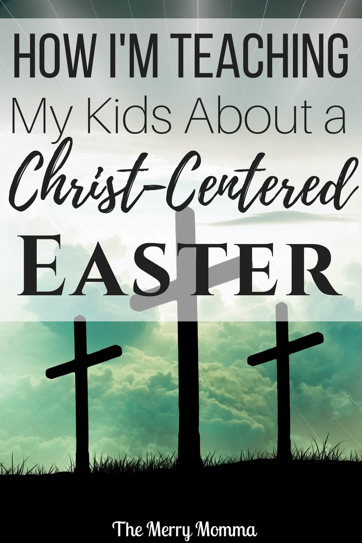How I'm Teaching My Kids About a Christ-Centered Easter